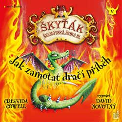 Audiokniha Jak zamotat dračí příběh - Cressida Cowell - David Novotný