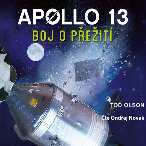 Audiokniha Apollo 13: Boj o přežití - Tod Olson - Ondřej Novák