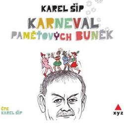 Audiokniha Karneval paměťových buněk - Karel Šíp - Karel Šíp