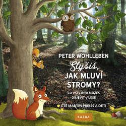 Audiokniha Slyšíš, jak mluví stromy? - Peter Wohlleben - Martin Preiss