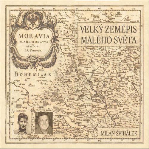 Audiokniha Velký zeměpis malého světa - Milan Švihálek - Milan Švihálek