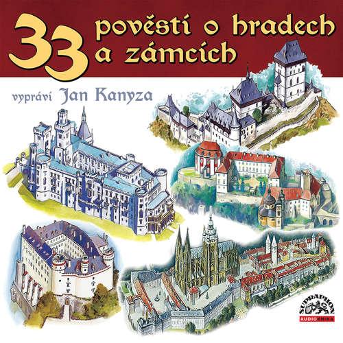 Audiokniha 33 pověstí o českých hradech a zámcích - Josef Pavel - Jan Kanyza