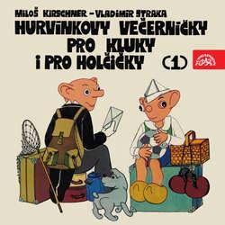 Audiokniha Hurvínkovy večerníčky pro kluky a pro holčičky 1 - Miloš Kirschner - Miroslav Černý