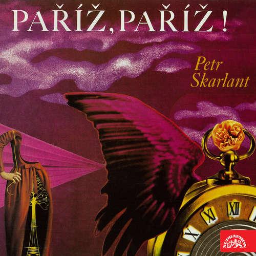 Audiokniha Paříž, Paříž! - Petr Skarlant - Eduard Cupák