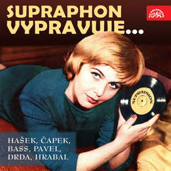 Audiokniha Supraphon vypravuje... (Hašek, Čapek, Bass, Pavel, Drda, Hrabal) - Eduard Bass - František Filipovský