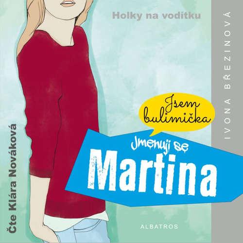 Audiokniha Jmenuji se Martina  - Ivona Březinová - Klára Nováková