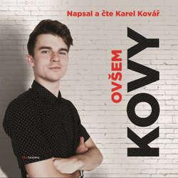 Audiokniha Kovy - Ovšem - Karel Kovář - Karel Kovář