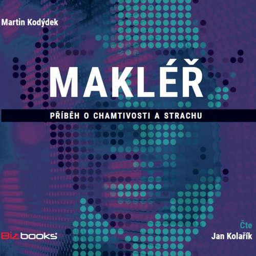 Audiokniha Makléř - Martin Kodýdek - Jan Kolařík