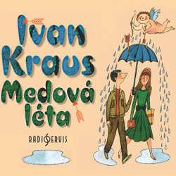 Audiokniha Medová léta - Ivan Kraus - Ivan Kraus