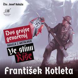 Audiokniha Dos grojse genareraj (z antologie Ve stínu Říše) - František Kotleta - Josef Kaluža