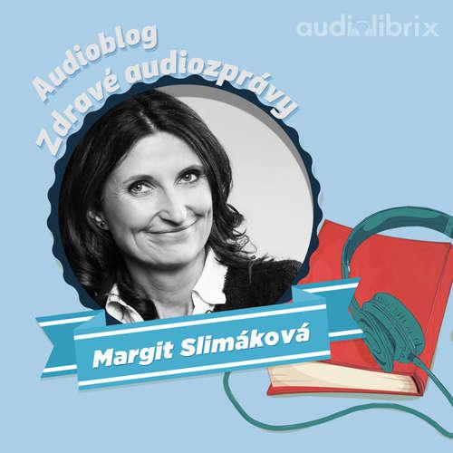 Zdravé audiozprávy Margit Slimákové
