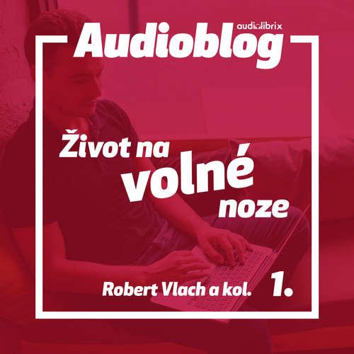 Audiokniha Život na volné noze 1 - Robert Vlach - Martin Vlček