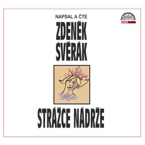 Audiokniha Strážce nádrže - Zdeněk Svěrák - Zdeněk Svěrák