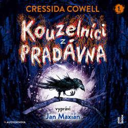 Audiokniha Kouzelníci z pradávna - Cressida Cowell - Jan Maxián