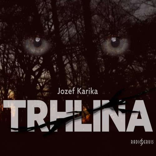 Audiokniha Trhlina - Jozef Karika - Josef Kaluža