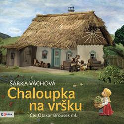 Audiokniha Chaloupka na vršku - Šárka Váchová - Ondřej Brousek ml.