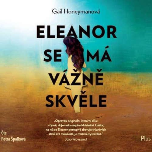 Audiokniha Eleanor se má vážně skvěle - Gail Honeymanová - Petra Špalková