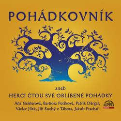 Audiokniha Pohádkovník aneb Herci čtou své oblíbené pohádky - Hans Christian Andersen - Aňa Geislerová