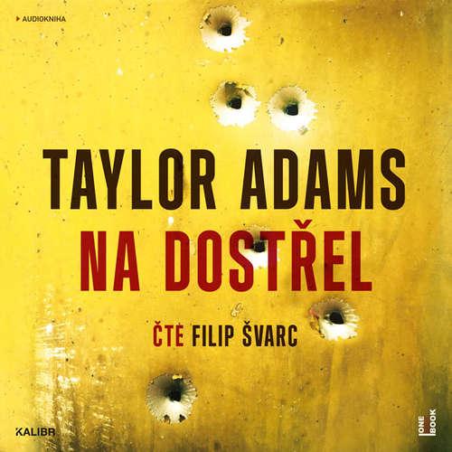 Audiokniha Na dostřel - Taylor Adams - Filip Švarc