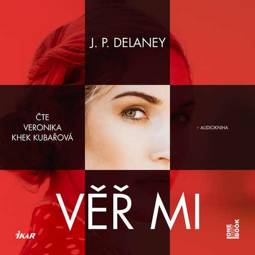 Audiokniha Věř mi - J. P. Delaney - Veronika Khek Kubařová
