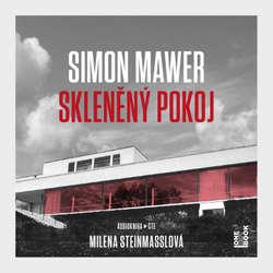 Audiokniha Skleněný pokoj - Simon Mawer - Milena Steinmasslová