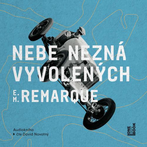 Audiokniha Nebe nezná vyvolených - Erich Maria Remarque - David Novotný