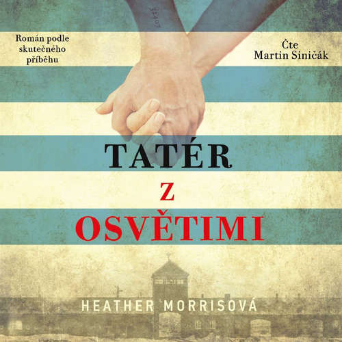 Audiokniha Tatér z Osvětimi - Heather Morrisová - Martin Siničák