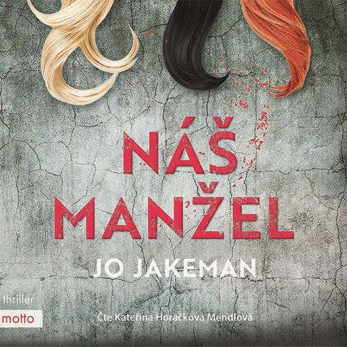 Audiokniha Náš manžel - Jo Jakeman - Kateřina Horáčková Mendlová