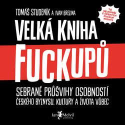 Audiokniha Velká kniha fuckupů - Tomáš Studeník - Borek Kapitančik
