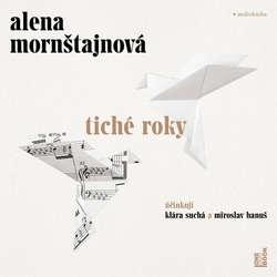 Audiokniha Tiché roky - Alena Mornštajnová - Klára Suchá