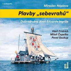 "Audiokniha Plavby ""sebevrahů"" - Miroslav Náplava - Vasil Fridrich"