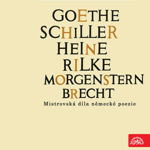 Audiokniha Goethe, Schiller, Heine, Rilke, Morgenstern, Brecht....Mistrovská díla německé poezie - Johannes R. Becher - Miroslav Doležal