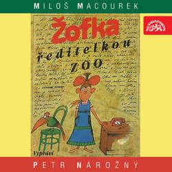 Audiokniha Žofka ředitelkou zoo - Miloš Macourek - Petr Nárožný
