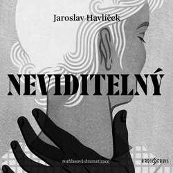 Audiokniha Neviditelný - Jaroslav Havlíček - Jiří Knot