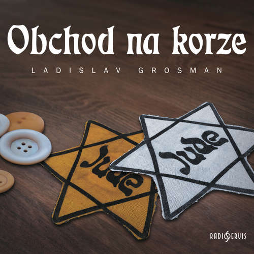 Audiokniha Obchod na korze - Ladislav Grosman - Zdeňka Procházková