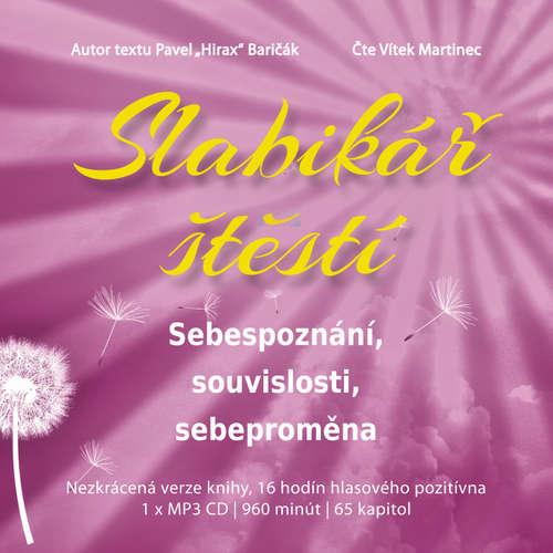 Audiokniha Slabikář štěstí 2 - Sebepoznání, souvislosti, sebeproměna - Pavel Hirax Baričák - Vítek Martinec