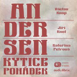 Audiokniha Kytice pohádek H. C. Andersena (komplet) - Hans Christian Andersen - Václav Knop