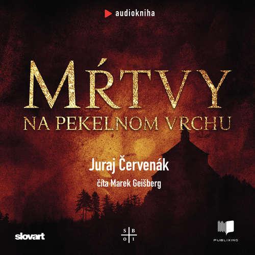 Audiokniha Mŕtvy na Pekelnom vrchu - Juraj Červenák - Marek Geišberg