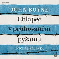 Audiokniha Chlapec v pruhovaném pyžamu - John Boyne - Michal Zelenka