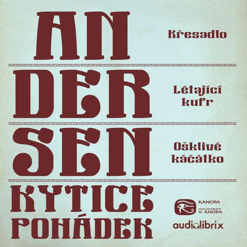 Audiokniha Kytice pohádek H. C. Andersena 5 - Hans Christian Andersen - Václav Knop