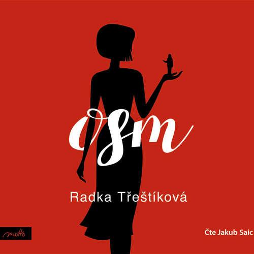 Audiokniha Osm - Radka Třeštíková - Jakub Saic