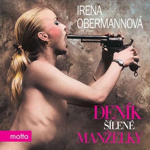 Audiokniha Deník šílené manželky - Irena Obermannová - Berenika Kohoutová