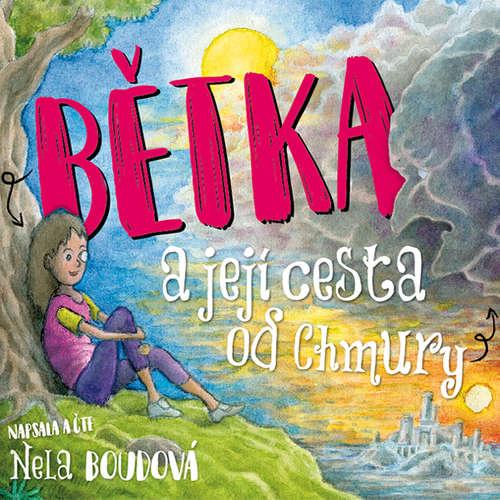 Audiokniha Bětka a její cesta od Chmury - Nela Boudová - Nela Boudová