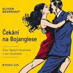 Audiokniha Čekání na Bojanglese - Olivier Bourdeat - Vojtěch Vondráček