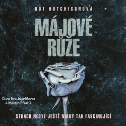 Audiokniha Májové růže - Dot Hutchison - Eva Josefíková