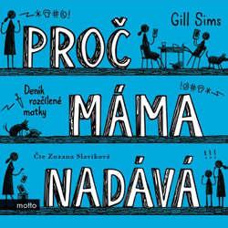 Audiokniha Proč máma nadává - Gill Sims - Zuzana Slavíková