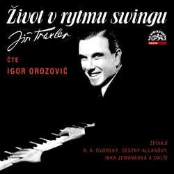 Audiokniha Život v rytmu swingu - Jiří Traxler - Igor Orozovič