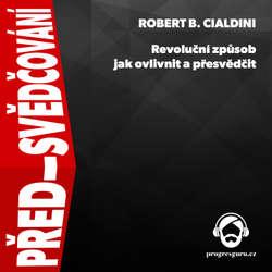 Před-svědčování - Robert B. Cialdini (Audiokniha)