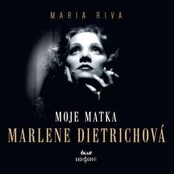 Audiokniha Moje matka Marlene Dietrichová - Maria Riva - Jana Stryková