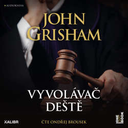 Audiokniha Vyvolávač deště - John Grisham - Ondřej Brousek